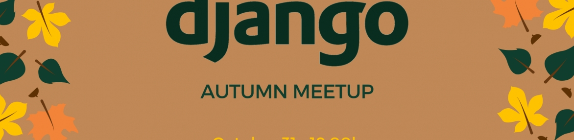 Django Autumn Meetup