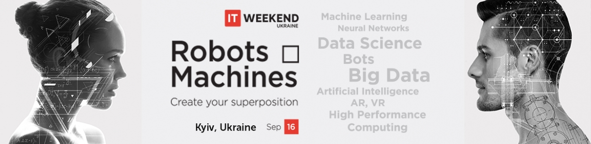 "IT Weekend Ukraine: ""Robots & Machines"""
