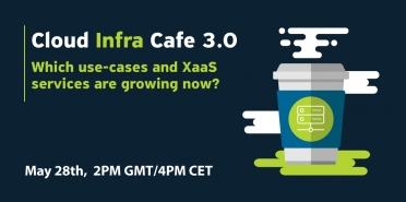 Cloud Infra Cafe: Which use-cases and XaaS services are growing?