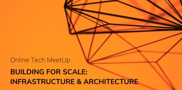 Building for Scale: Infrastructure & Architecture