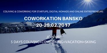 COWORKATION BANSKO FOR STARTUPS, DIGITAL NOMADS AND ONLINE ENTREPRENEURS