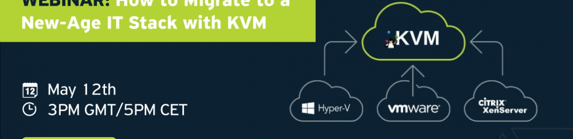 WEBINAR: How to migrate to a new-age IT stack with KVM